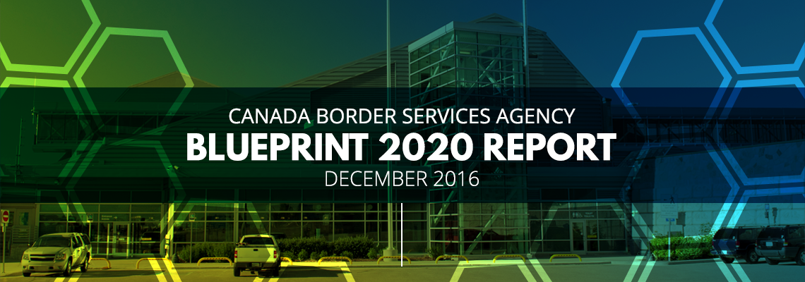 Cbsa blueprint 2020 report december 2016 canada border services agency blueprint 2020 report december 2016 malvernweather Choice Image