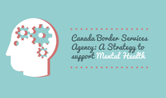 Cbsa mental health strategy and mental wellness cbsa blueprint throughout 2017 the canada border services agency cbsa continued to promote a respectful diverse and inclusive workplace that supports safe spaces for malvernweather Image collections