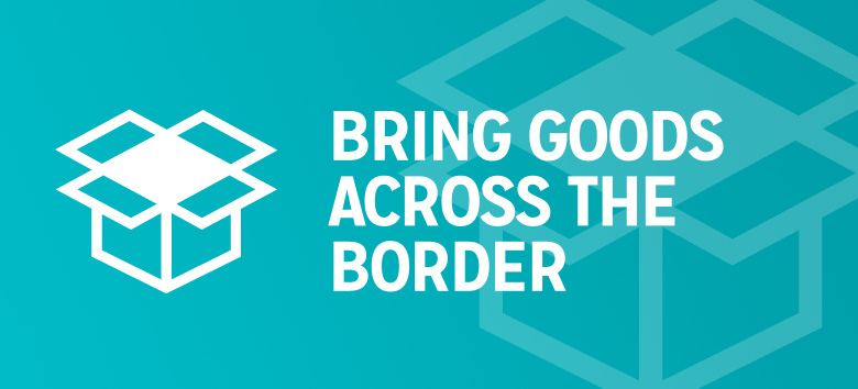 Bring goods across the border