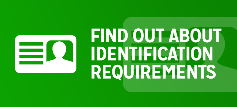 Find out about identification requirements
