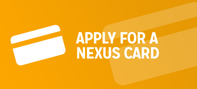 Apply for a NEXUS card