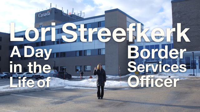 "Lori Streefkerk - A ""Day in the Life of - Border Services Officer"