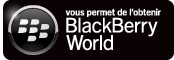 Vous permet de l'obtenir - Blackberry World